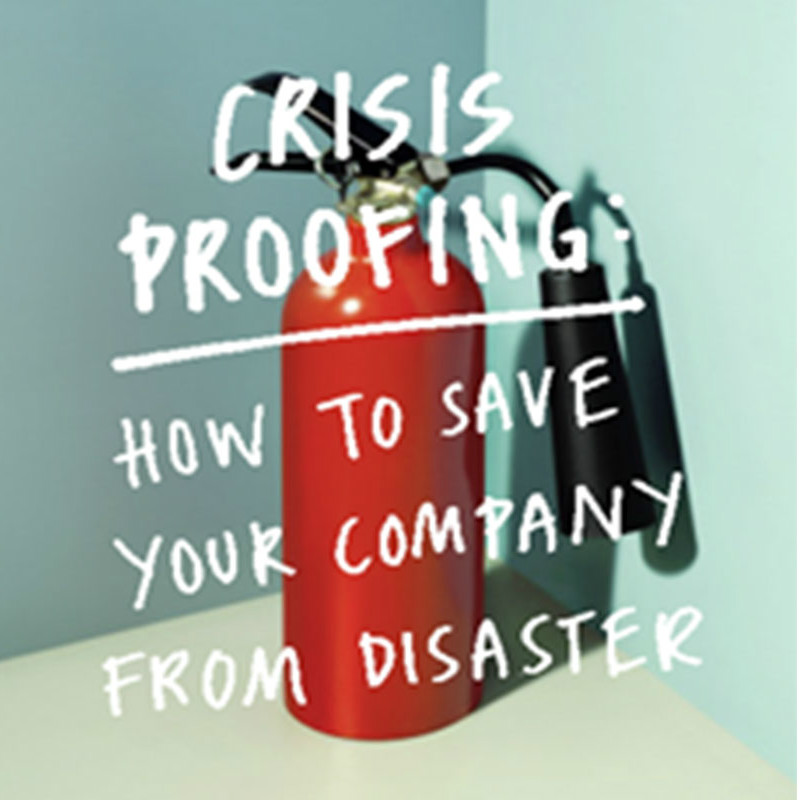 Cover of book – Crisis Proofing: How to save your company from disaster. Title over fire extinguisher graphic.