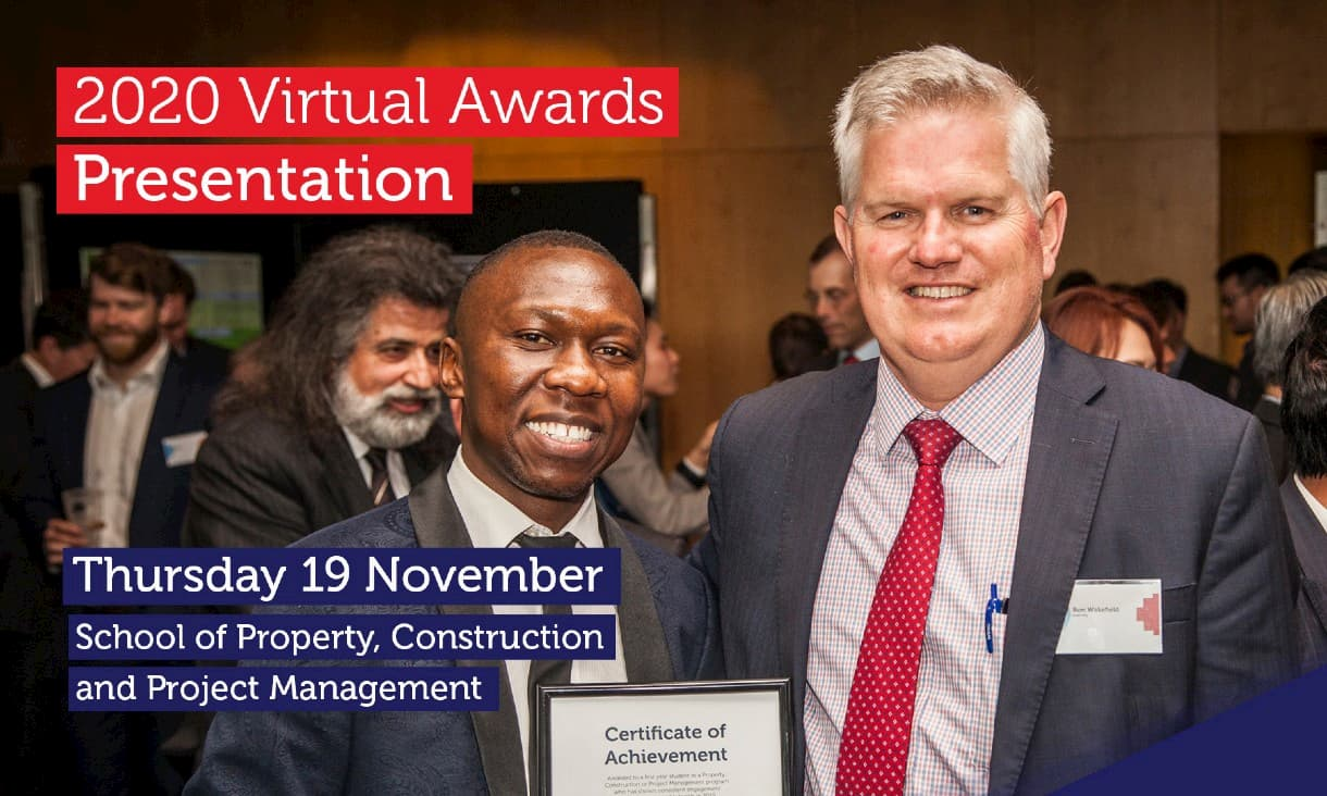 "Two men at an event, with the text ""2020 Virtual Awards Presentation"" and ""Thursday 19 November, School of Property, Construction and Project Management"""