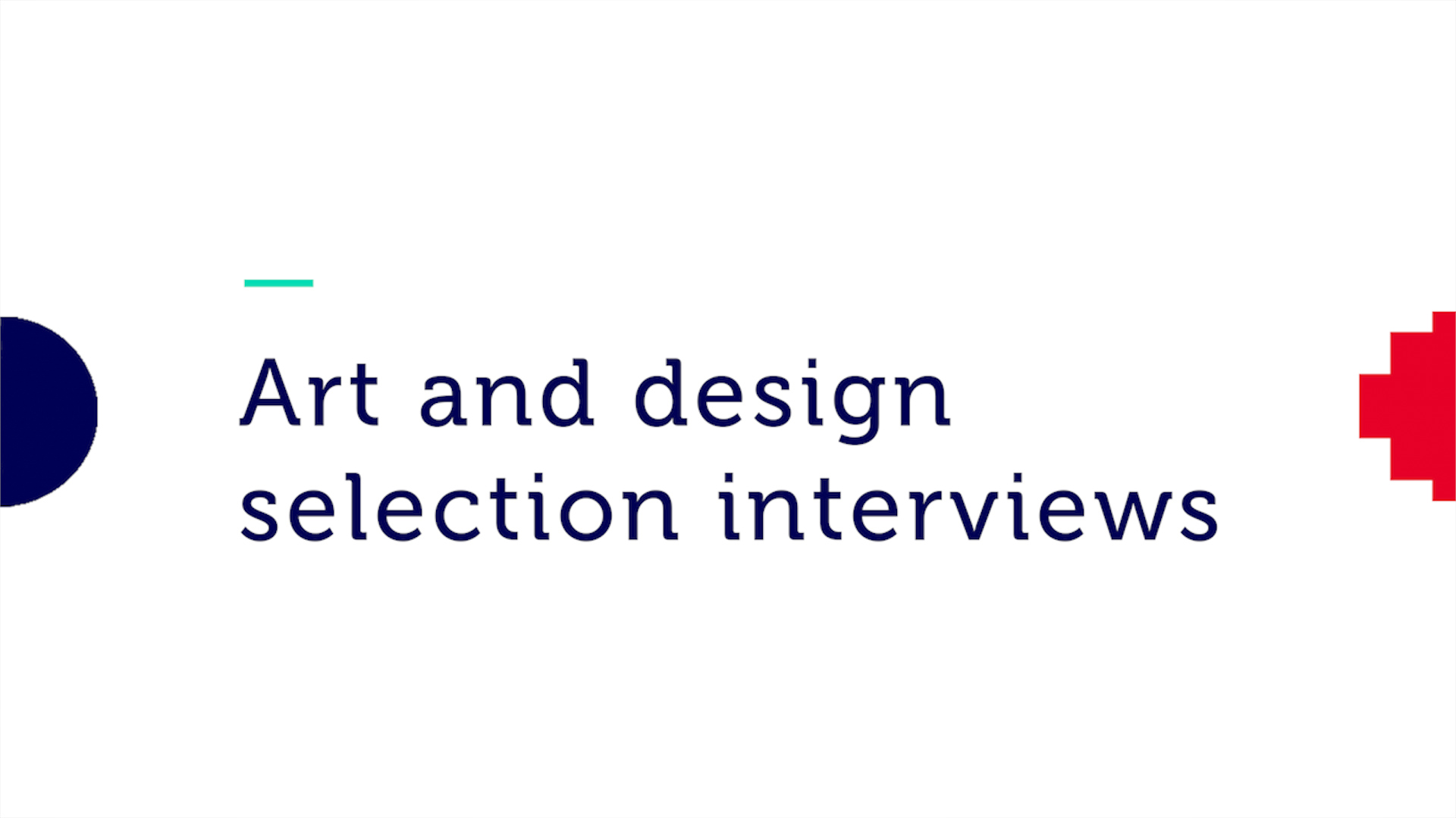 Art and design selection interviews