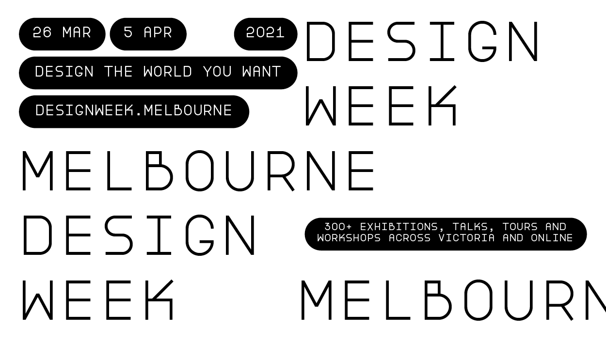 Melbourne Design Week. 300+ exhibitions, talks, tours and workshops across Victoria and online.