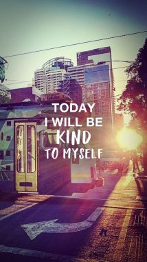 """Today I will be kind to myself"" wallpaper"